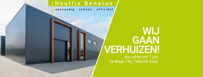 Houtfix Benelux wij gaan verhuizen!